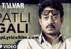 Patli Gali Lyrics