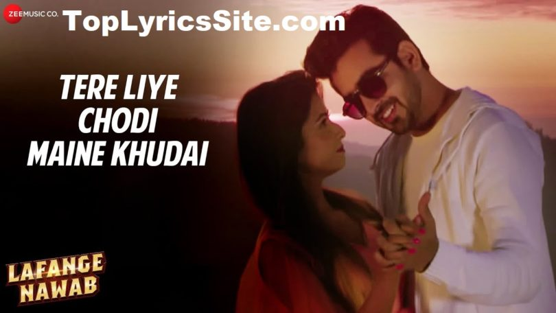 Tere Liye Chodi Maine Khudai Lyrics