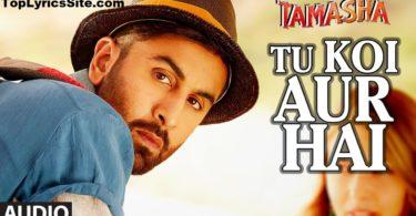 Tu Koi Aur Hai Lyrics