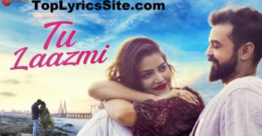 Tu Laazmi Lyrics