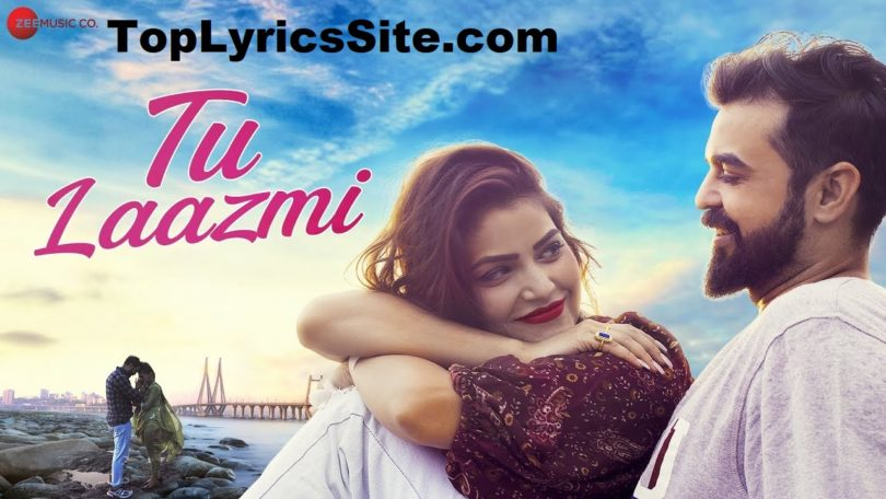Tu Laazmi Lyrics