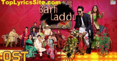Barfi Aur Laddo OST Lyrics