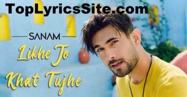 Likhe Jo Khat Tujhe Lyrics