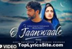 O Jaanwaale Lyrics