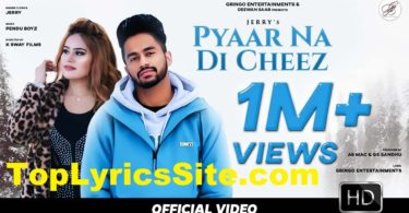 Pyaar Na Di Cheez Lyrics