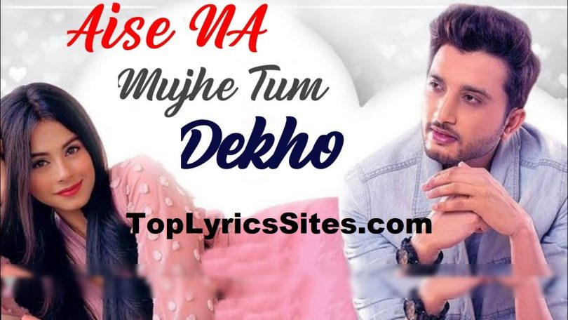 Aise Na Mujhe Tum Dekho Lyrics
