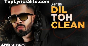Dil Toh Clean Lyrics