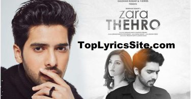 Zara Thehro Lyrics