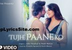 tujhe paane ko lyrics