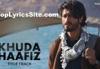 Khuda Haafiz Lyrics