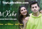 Dil Kahe Lyrics