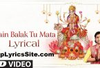 Main Balak Tu Mata Lyrics