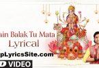Main Balak Tu Mata Lyrics
