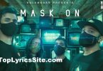 Mask On Lyrics
