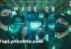 Mask On Lyrics