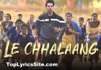 Le Chhalaang Lyrics