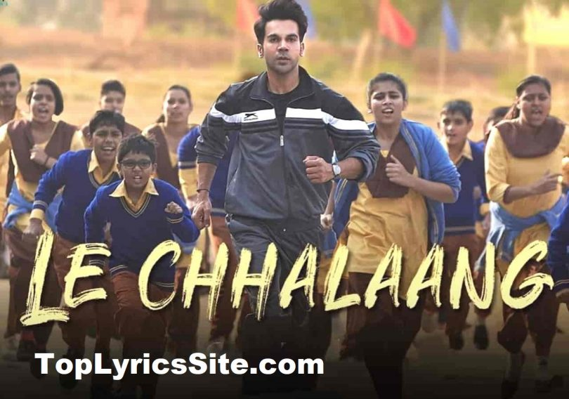 Le Chhalaang Lyrics