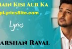 Main Kisi Aur Ka Lyrics