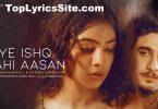 Ye Ishq Nahi Aasan Lyrics