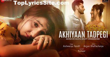 Akhiyaan Tadpegi Lyrics