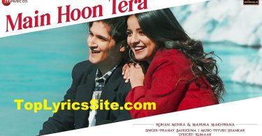 Main Hoon Tera Lyrics