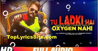 Tu Ladki Hai Oxygen Nahi Lyrics