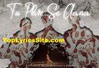 Tu Phir Se Aana Lyrics