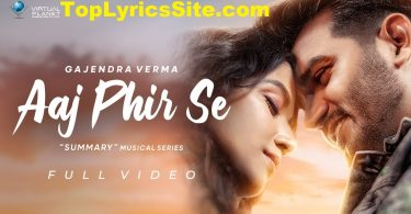 Aaj Phir Se Lyrics