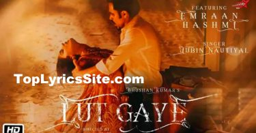 Lut Gaye Lyrics