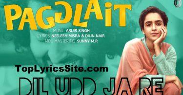 Dil Udd Ja Re Lyrics