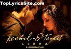 Kaabil-E-Tareef Lyrics