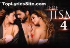 Tere Jism 4 Lyrics
