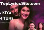 Kya Kiya Hain Tune Lyrics