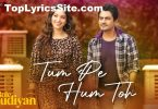 Tum Pe Hum Toh Lyrics