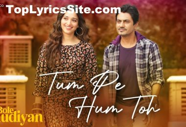 Tum Pe Hum Toh Lyrics