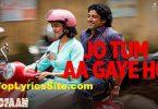 Jo Tum Aa Gaye Ho Lyrics