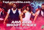 Aayi Aayi Bhoot Police Lyrics