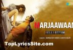 Marjaawaan Lyrics