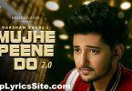 Mujhe Peene Do 2.0 Lyrics