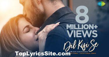 Dil Kisi Se Lyrics