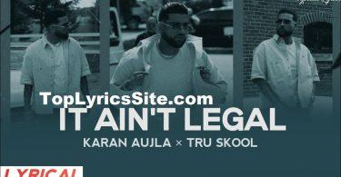 It Ain't Legal Lyrics